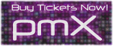 Buy Tickets Now! - PMX